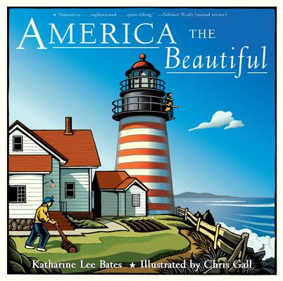 America the Beautiful By Bates, Katharine Lee/ Gall, Chris (ILT)