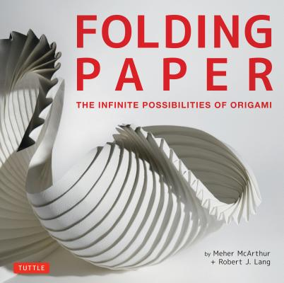 Folding Paper By McArthur, Meher/ Lang, Robert J.